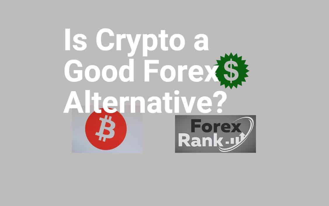 Is Crypto a Good Forex Alternative?