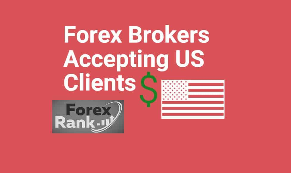 Forex Brokers Accepting US Clients in 2021