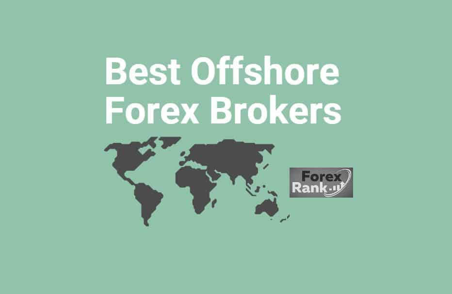 Discovering The Best Offshore Forex Broker 2021