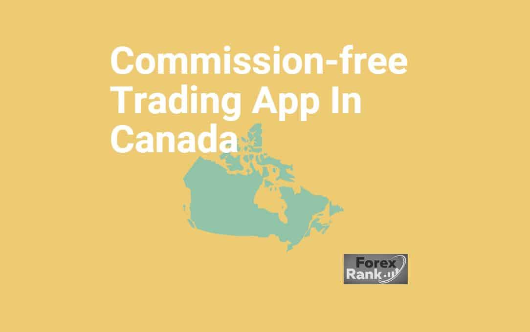 Commission-free Trading App In Canada