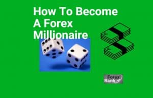 Become a Forex Millionaire